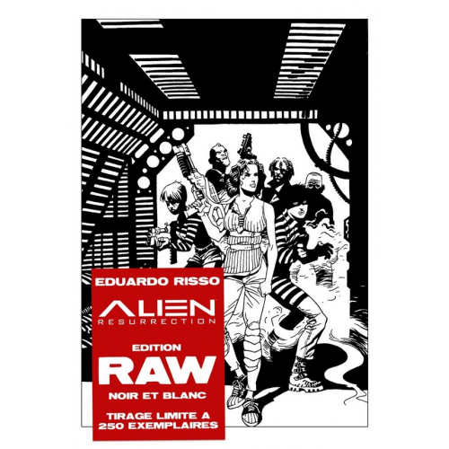 ALIENS RESURRECTION RAW Edition Noir & Blanc - EDUARDO RISSO - Exclusivité Original Comics 250 ex (VF)
