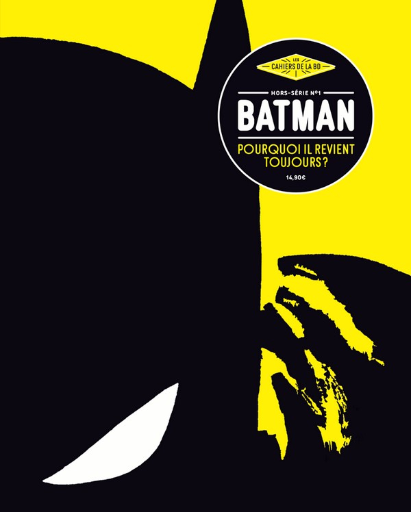 Les Cahiers de la BD - Hors-Série nº1 - Batman, pourquoi il revient toujours (VF)