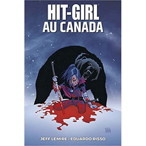 Hit Girl Tome 2 - Hit Girl au Canada (VF)