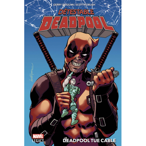 MARVEL LEGACY : Détestable Deadpool Tome 1 (VF)