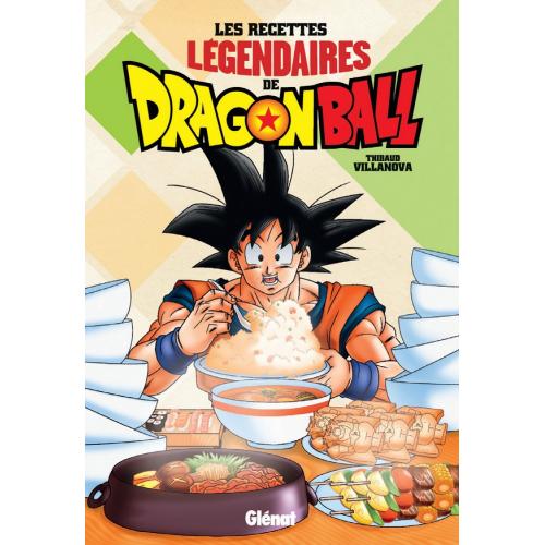 LES RECETTES LÉGENDAIRES DE DRAGON BALL (VF)