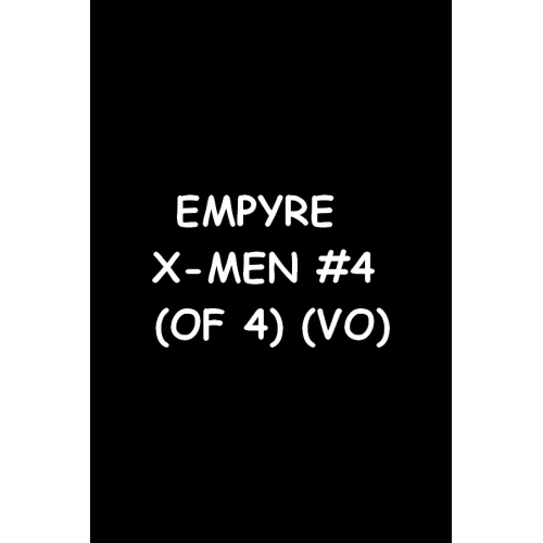 EMPYRE X-MEN 4 (OF 4) (VO)