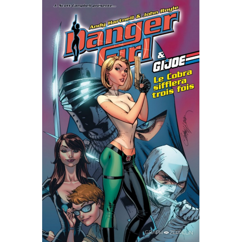 DANGER GIRL & GI-JOE : Le Cobra siffflera trois fois (VF) EDITION COLLECTOR 200 EX
