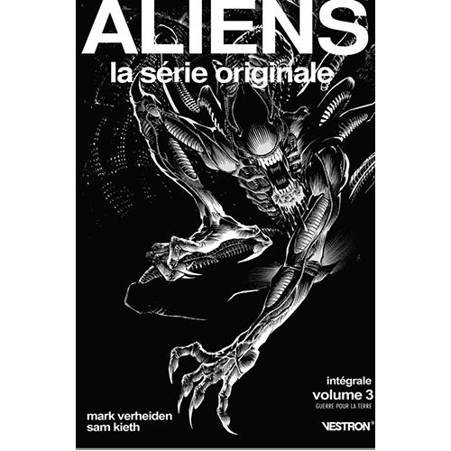 Aliens la Serie Originale - Intégrale Tome 3 - Guerre pour la Terre (VF)