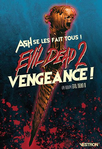 EVIL DEAD 2 : VENGEANCE ! - ASH SE LES FAIT TOUS ! (VF)