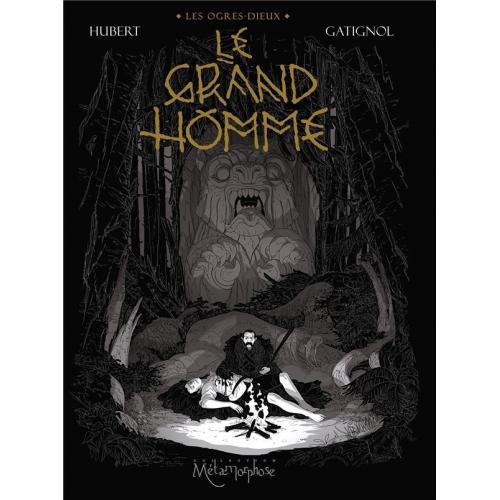 Les Ogres-Dieux Tome 3 : Le Grand Homme (VF)
