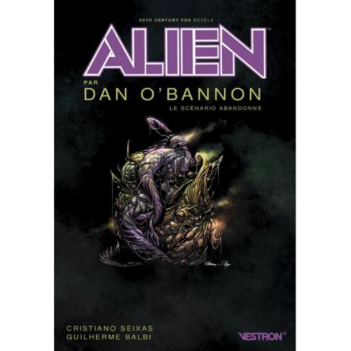 ALIEN PAR DAN O'BANNON, LE SCENARIO ABANDONNE (VF)