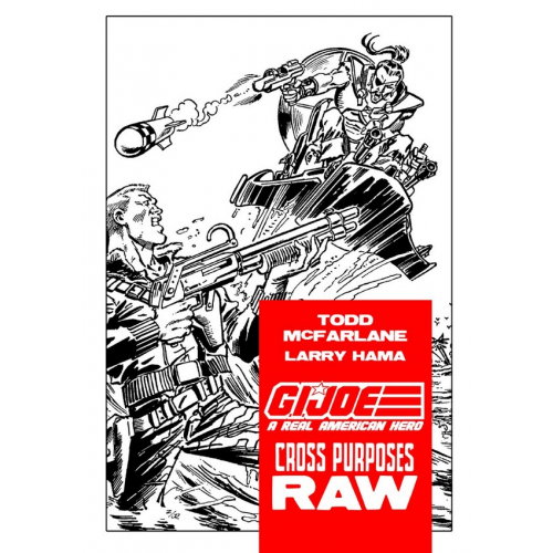 GI-JOE CROSS PURPOSE RAW - Todd McFarlane - Exclusivité Original Comics 250 ex (VF)