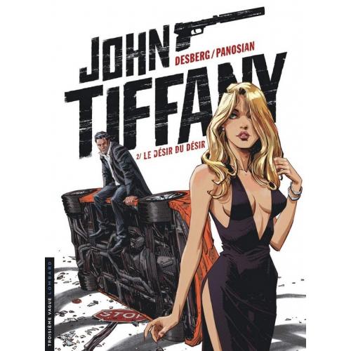John Tiffany Tome 2 Le Désir du désir (VF)