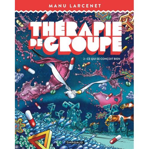 Thérapie de groupe - Tome 2 Ce qui se conçoit bien (VF)