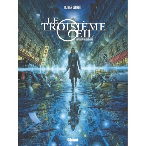 Le Troisième OEil Tome 1 La Ville lumière (VF) Olivier Ledroit