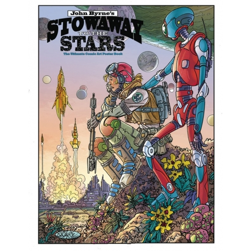 JOHN BYRNE'S STOWOWAY TO THE STARS: THE ULTIMATE COMIC ART POSTER BOOK - abîmé (VO)