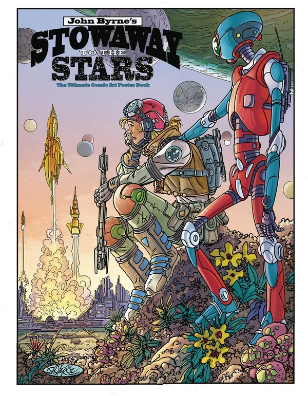 JOHN BYRNE'S STOWAWAY TO THE STARS: THE ULTIMATE COMIC ART POSTER BOOK (VO)